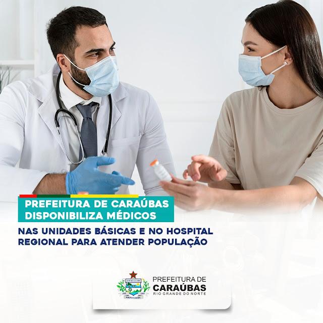 Durante lockdown Prefeitura de Caraúbas disponibiliza médicos nas Unidades Básicas e no Hospital Regional para atender população