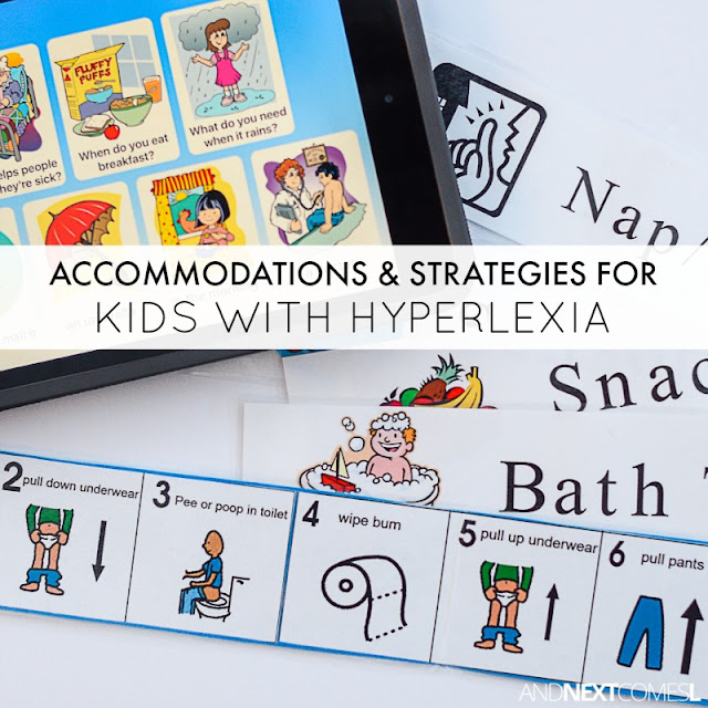 List of practical everyday accommodations and strategies to try with kids who have hyperlexia from And Next Comes L