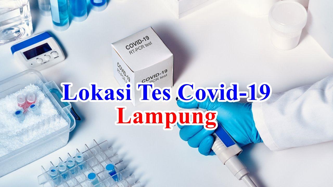Lokasi Tempat dan Biaya Tes Covid-19 PCR Swab Test dan Rapid Test Antigen di Lampung