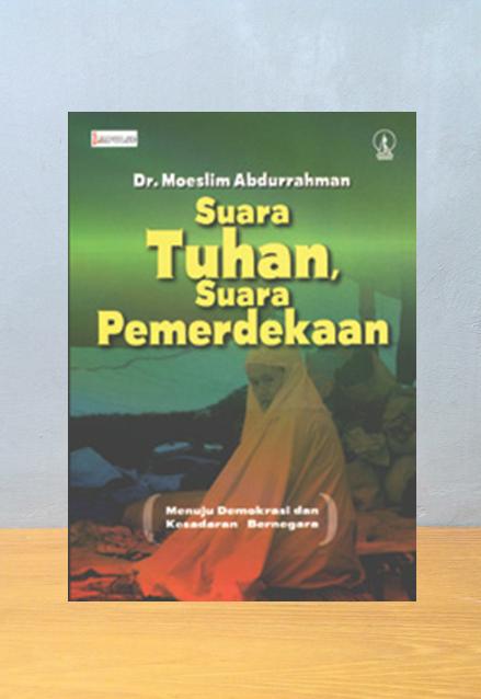 SUARA TUHAN SUARA PEMERDEKAAN, Moeslim Abdurrahman