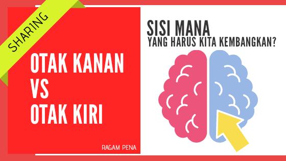 Otak kanan VS Otak kiri, Sisi mana yang harus kita kembangkan?