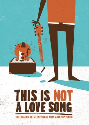 This is not a love song - Exhibition Catalogue