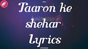 Taaron Ke Shehar Lyrics in English Font - Neha Kakkar | Jubin Nautiyal | Jaani Latest Song | 2020 New Song