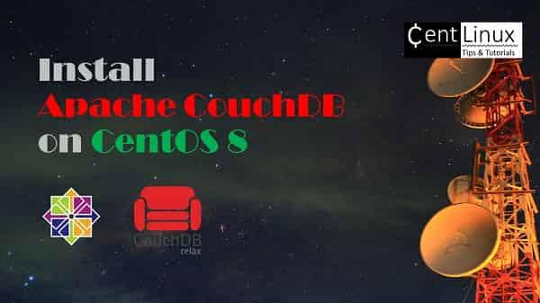 Install Apache CouchDB on CentOS / RHEL 8