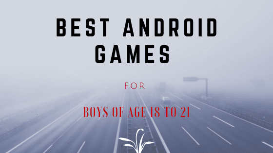 games for boys of age 18 to 21