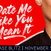 Release Day Blitz: DATE ME LIKE YOU MEAN IT by R.S. Grey