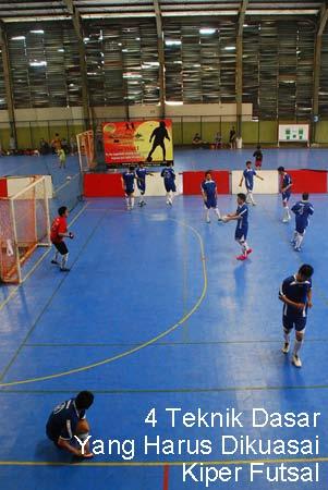 4 Teknik Dasar Yang Harus Dikuasai Kiper Futsal