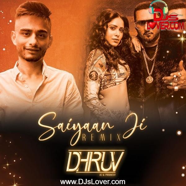 Saiyaan Ji Yo Yo Honey Singh Remix DJ Dhruv