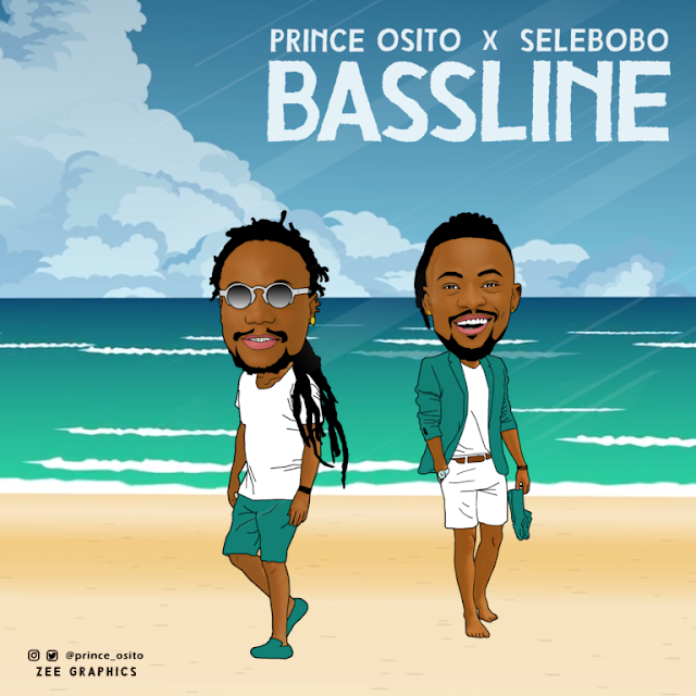 DOWNLOAD: Prince Osito x Selebobo – Bassline