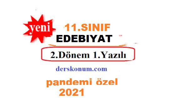 11.SINIF EDEBİYAT 2.DÖNEM YAZILI SORULARI 2021 PANDEMİ DÖNEMİ