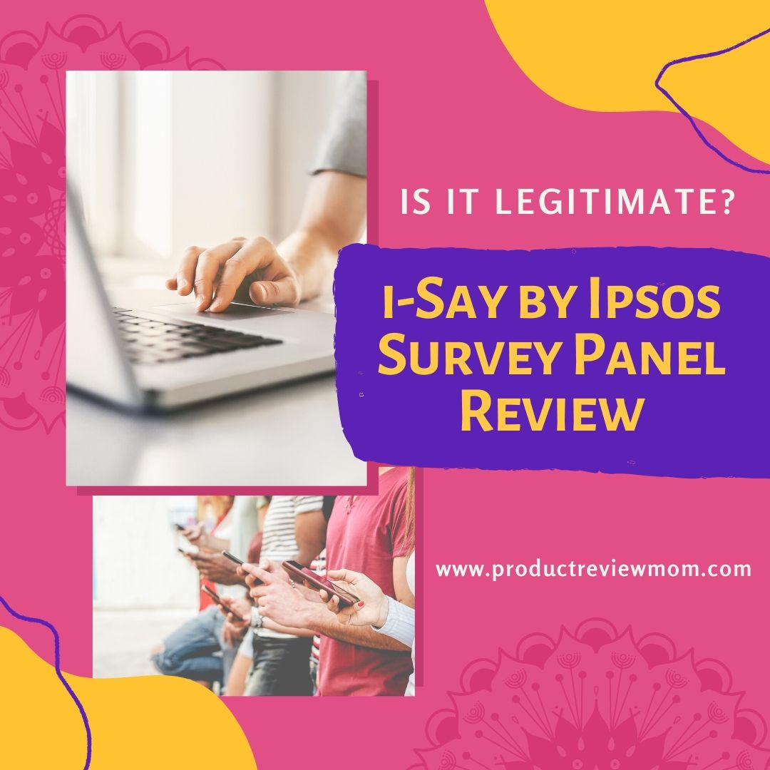 i-Say by Ipsos Survey Panel Review: Is it Legitimate?