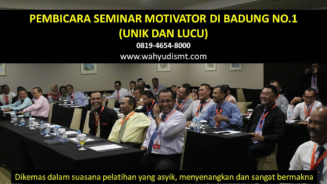 PEMBICARA SEMINAR MOTIVATOR DI BADUNG NO.1,  Training Motivasi di BADUNG, Softskill Training di BADUNG, Seminar Motivasi di BADUNG, Capacity Building di BADUNG, Team Building di BADUNG, Communication Skill di BADUNG, Public Speaking di BADUNG, Outbound di BADUNG, Pembicara Seminar di BADUNG
