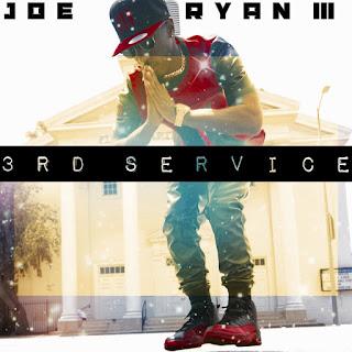 New Music: Joe Ryan III – 3RD Service