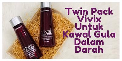 Twin Pack Vivix Untuk Kawal Gula Dalam Darah