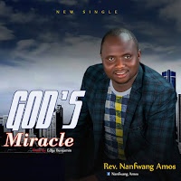 DOWNLOAD MP3: God's Miracle – Rev. Nanfwang Amos