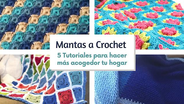 Mantas a Crochet | 5 Tutoriales para hacer tu hogar más acogedor