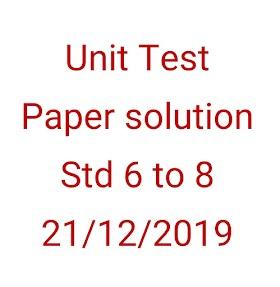 Unit Test Paper solution Std 6 to 8  21/12/2019