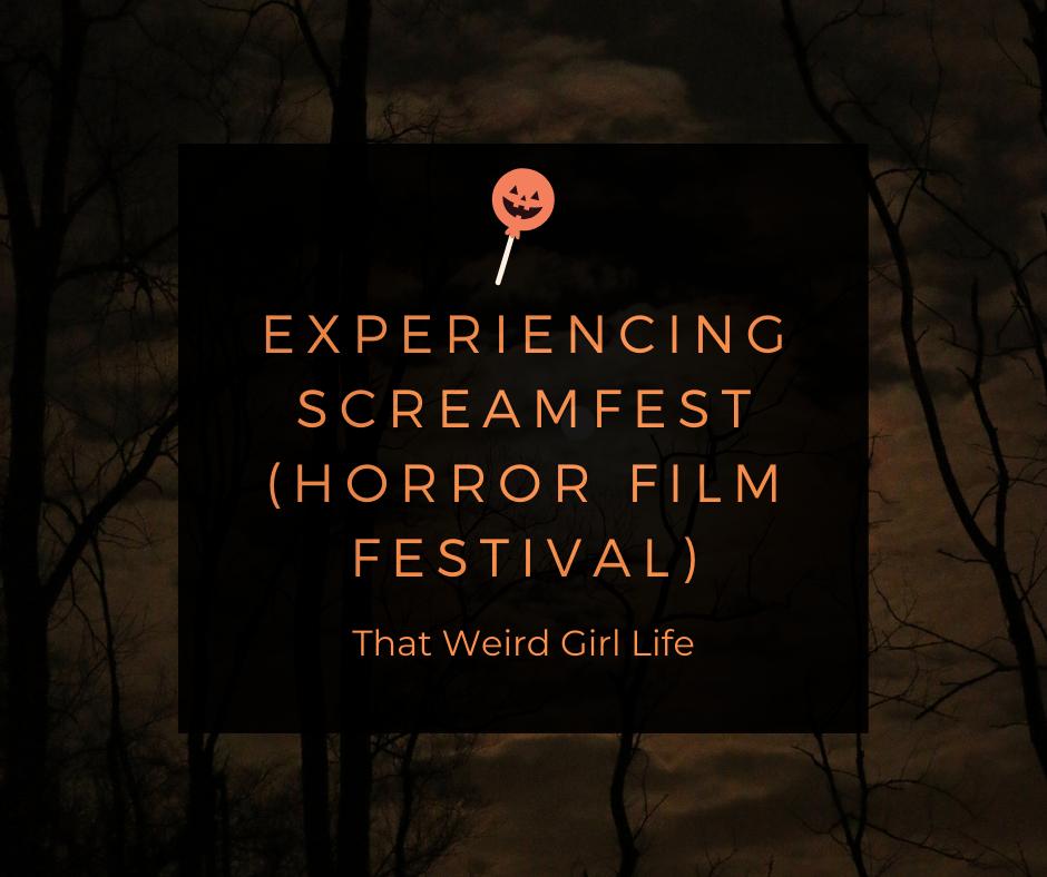 movie 2019 horror Experiencing Screamfest LA 2019 Horror Movie Festival