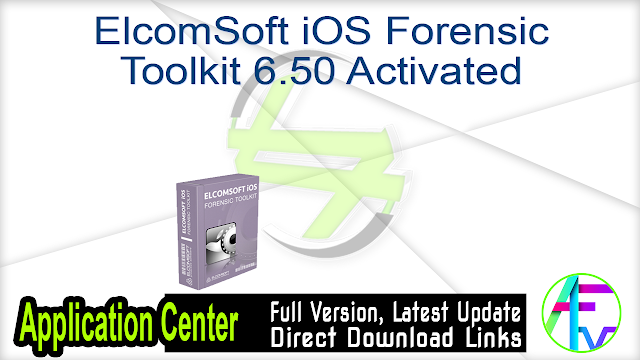 ElcomSoft iOS Forensic Toolkit 6.50 Activated