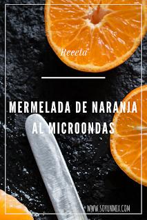 RECETA: Mermelada de Naranja al microondas. www.soyunmix.com