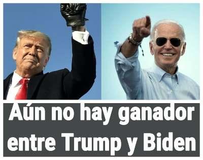 Aún no hay ganador entre Trump y Biden Y ambos están confiados