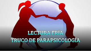 LECTURA FRÍA TRUCO DE PARAPSICOLOGÍA