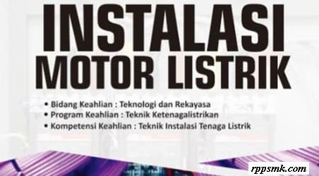 Download Rpp Mata Pelajaran Instalasi Motor Listrik Smk Kelas XI XII Kurikulum 2013 Revisi 2017 / 2018 Semester Ganjil dan Genap | Rpp 1 Lembar
