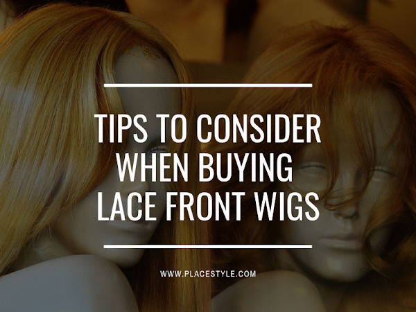 Tips to Consider When Buying Lace Front Wigs