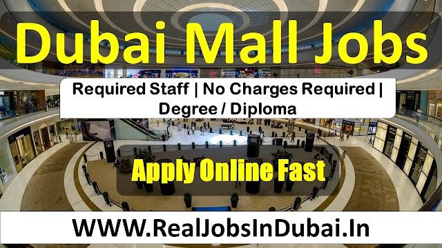 Dubai Mall Jobs – Jobs In Dubai Mall 2021