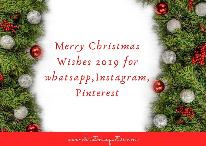 [latest]Top 20 Merry Christmas Wishes 2019 for whatsapp,Instagram,Pinterest