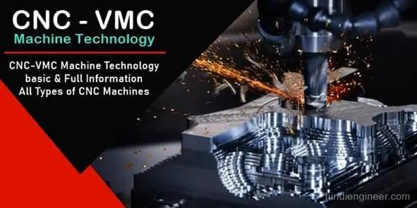 what is cnc machine in hindi, cnc machine technology, programming, engineering, types of cnc machine, cnc machine information in hindi, vmc machine in hindi, what is cnc machine in hindi, types of cnc machine in hindi,