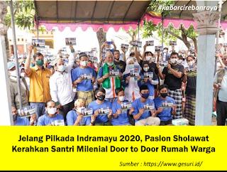 Menjelang Pilkada Indramayu 2020, Paslon Sholawat Kerahkan Santri Milenial Door to Door Rumah Warga