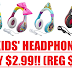 TWO Kids' Headphones Only $2.99 (Reg $30) + Free Shipping