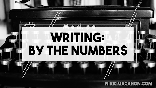NikMacPattyWak: Writing: By The Numbers