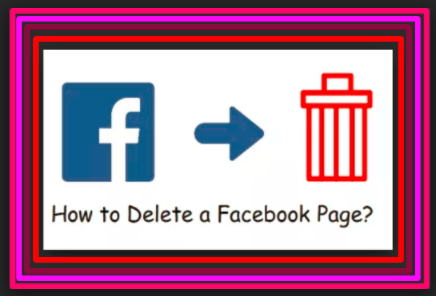 How To Delete A Facebook Page You Created 2017