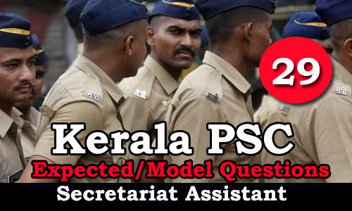 Kerala PSC Secretariat Assistant Model Questions - 29