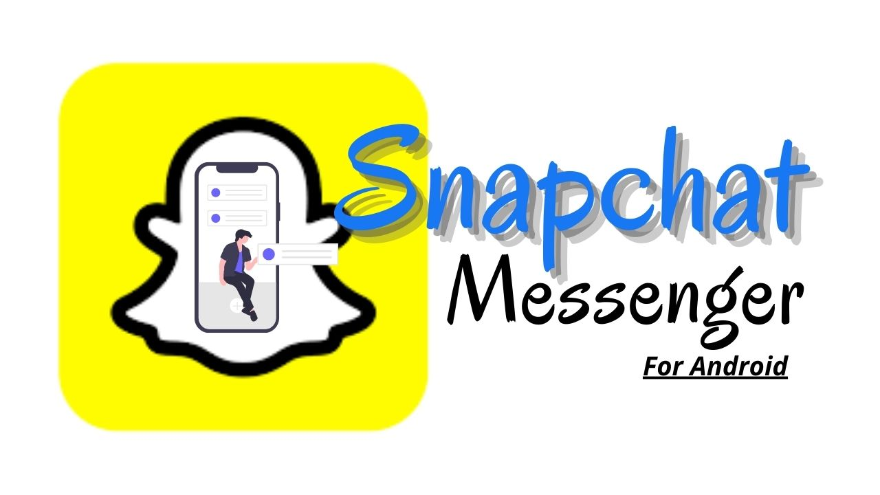 Snapchat APK Download Latest Version for Android - softappin