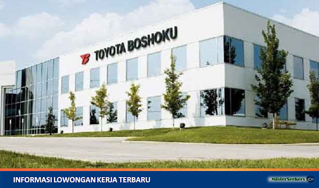 Lowongan Kerja PT. Toyota Boshoku Indonesia, Jobs: Finance & Accounting, Maintenance, Etc