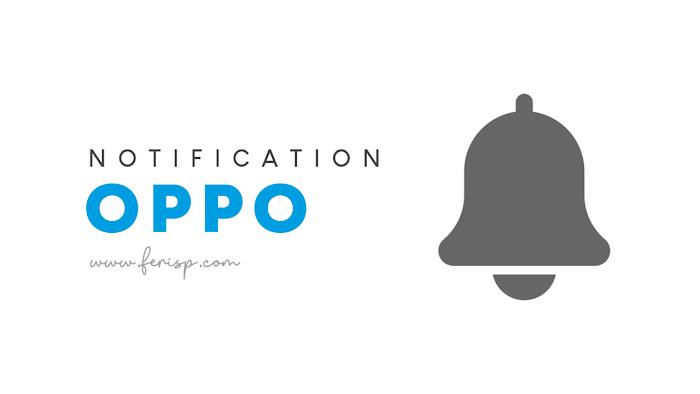 Cara Menonaktifkan Notifikasi di HP Oppo