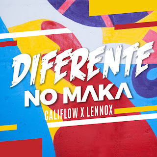 No Maka (Califlow & Lennox) – Diferente ( 2019 ) [DOWNLOAD]
