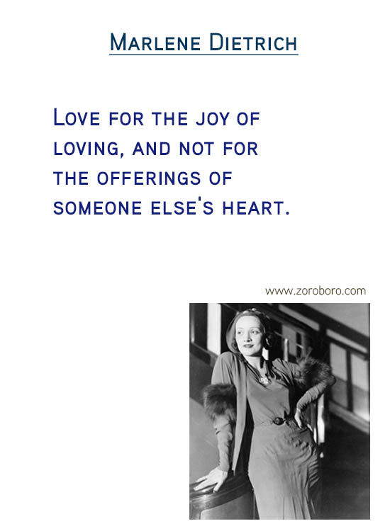 Marlene Dietrich Quotes. Marlene Dietrich Happiness Quotes, Marlene Dietrich Love Quotes, Marlene Dietrich Courage Quotes, Marlene Dietrich Fashion Quotes & Marlene Dietrich Forgiveness Quotes. Marlene Dietrich (Actress and Singer)