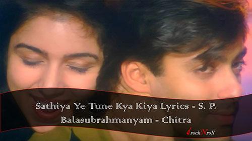 Sathiya-Ye-Tune-Kya-Kiya-Lyrics-S-P-Balasubrahmanyam-Chitra