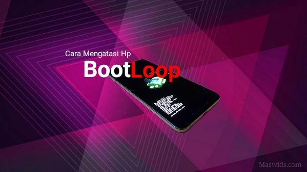 cara mengatasi hp android bootloop tanpa pc