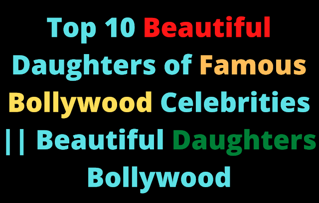 Beautiful Daughters of Famous Bollywood Celebrities
