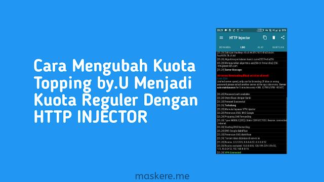 Cara Mengubah Kuota Topping by.U Menjadi Kuota Utama Dengan HTTP INJECTOR