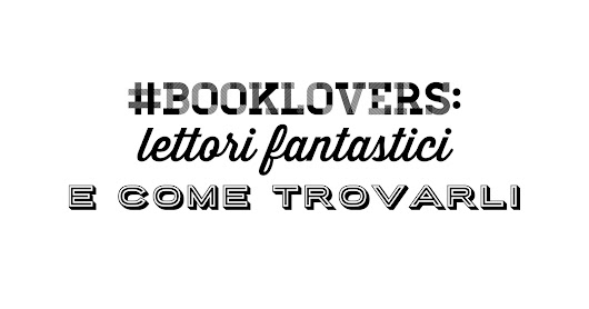 #Bookslovers: lettori fantastici e come trovarli