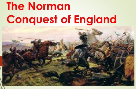 Norman conquest of England  / History of Norman Conquest / Impact of Norman Conquest in English Literature.