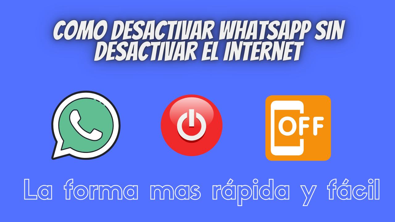 Desactivar WhatsApp