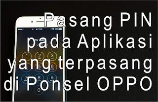 Cara pasang PIN Aplikasi di HP OPPO