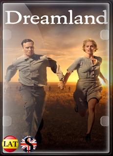 Dreamland (2019) FULL HD 1080P LATINO/INGLES